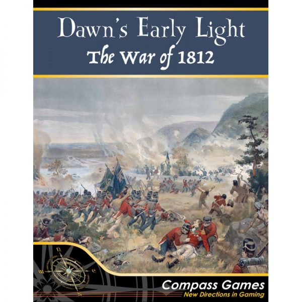 (PREORDER) DAWN'S EARLY LIGHT: THE WAR OF 1812