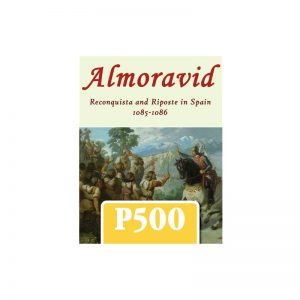 (PREORDER) ALMORAVID: RECONQUISTA AND RIPOSTE IN SPAIN, 1085-10886